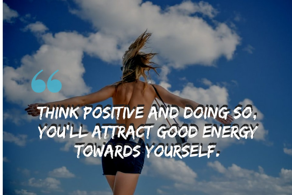 Think positive, good energies