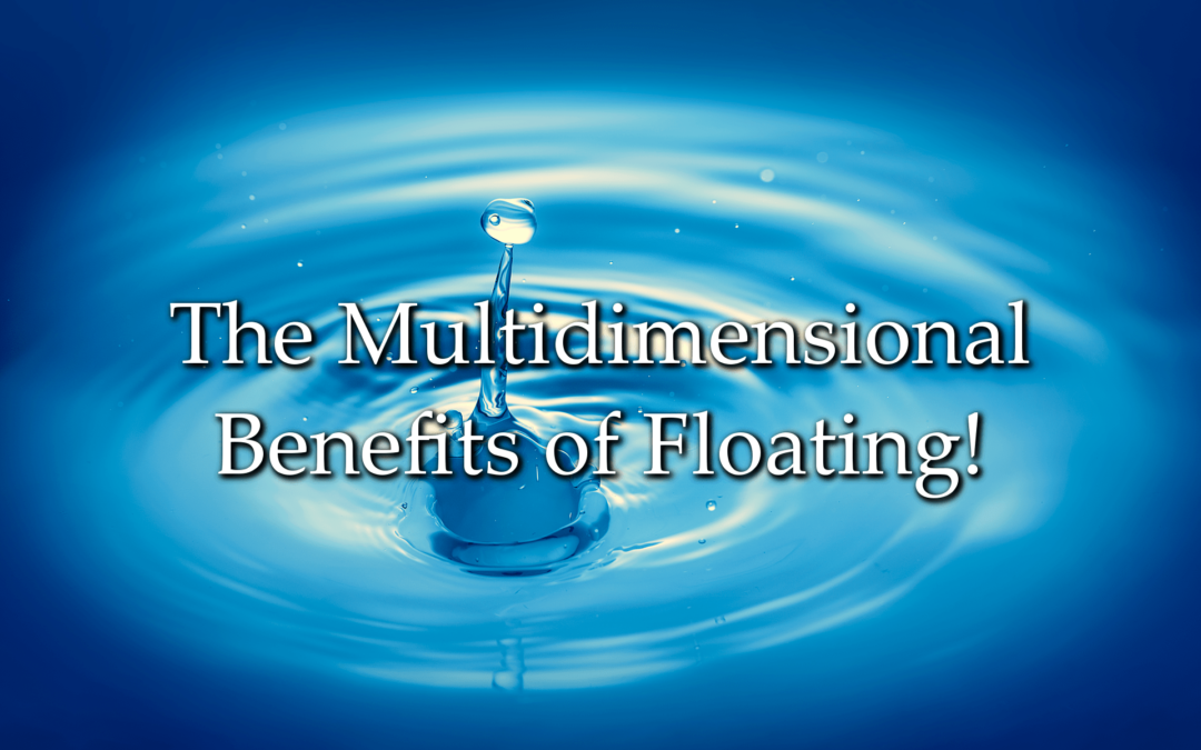 The Multidimensional Benefits of Floating in an Isolation Tank