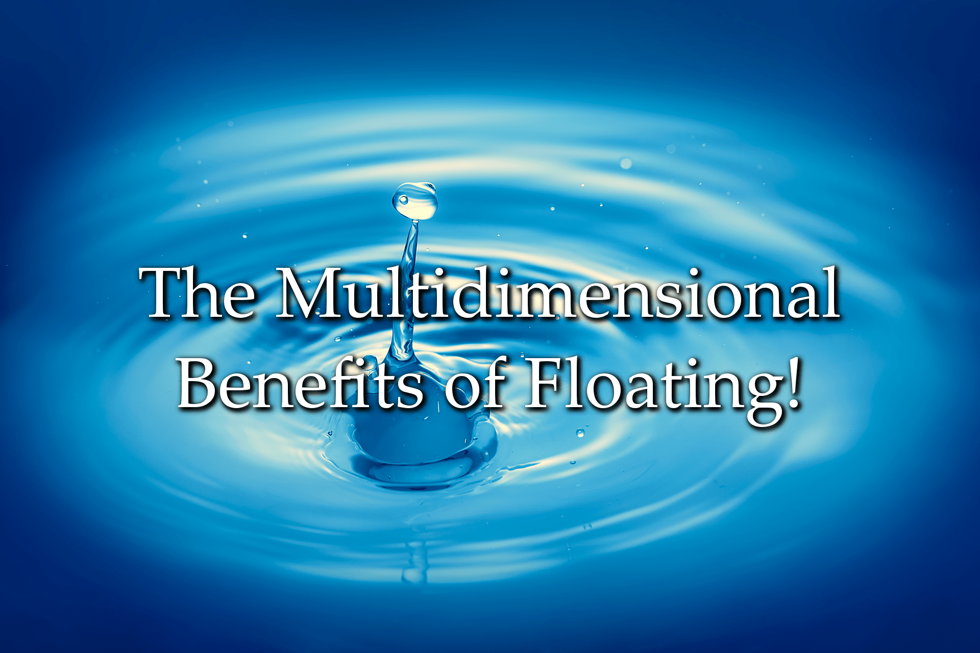 the many different benefits of floating