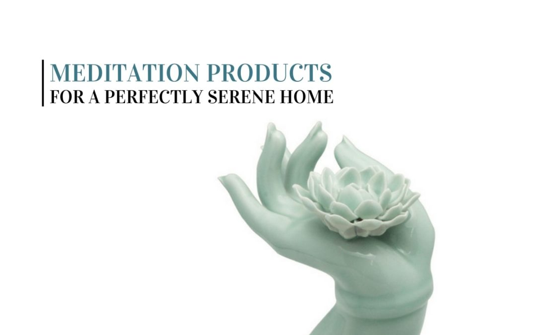 Top 18 Meditation Products for a Perfectly Serene Home