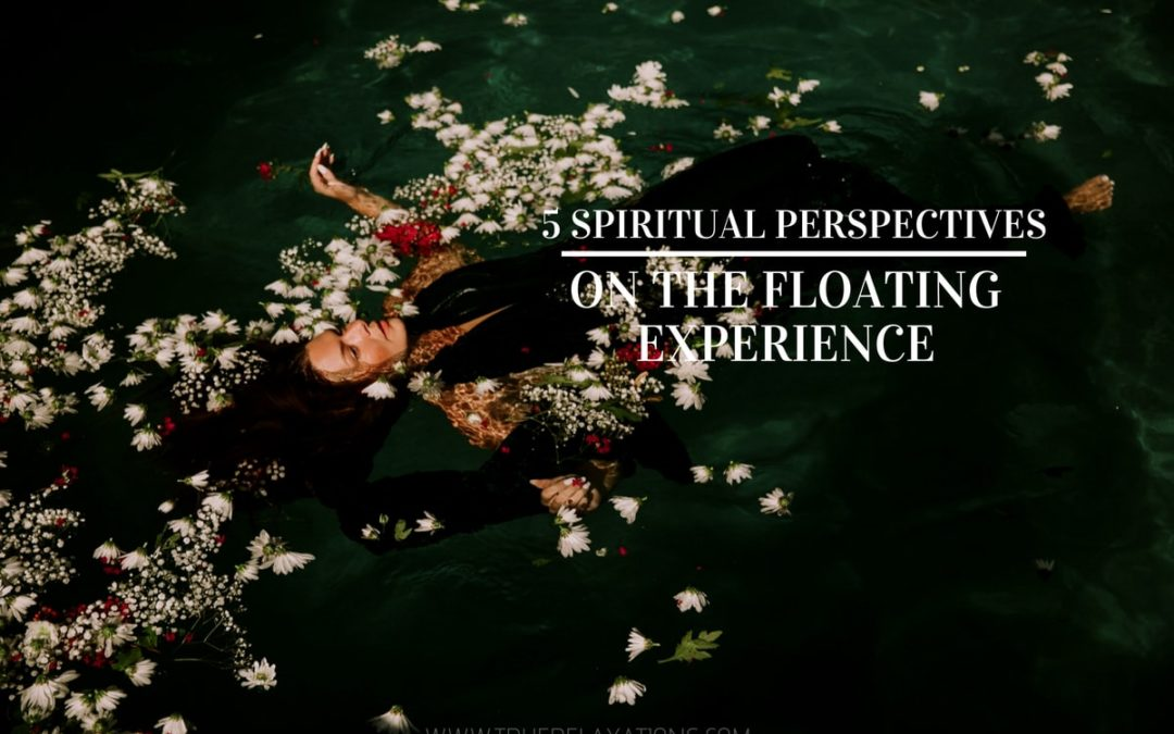 woman floating in water5 Spiritual Perspectives on the Floating Experience (Isolation Tank)