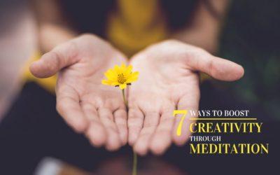 7 Ways to Boost Creativity through Meditation