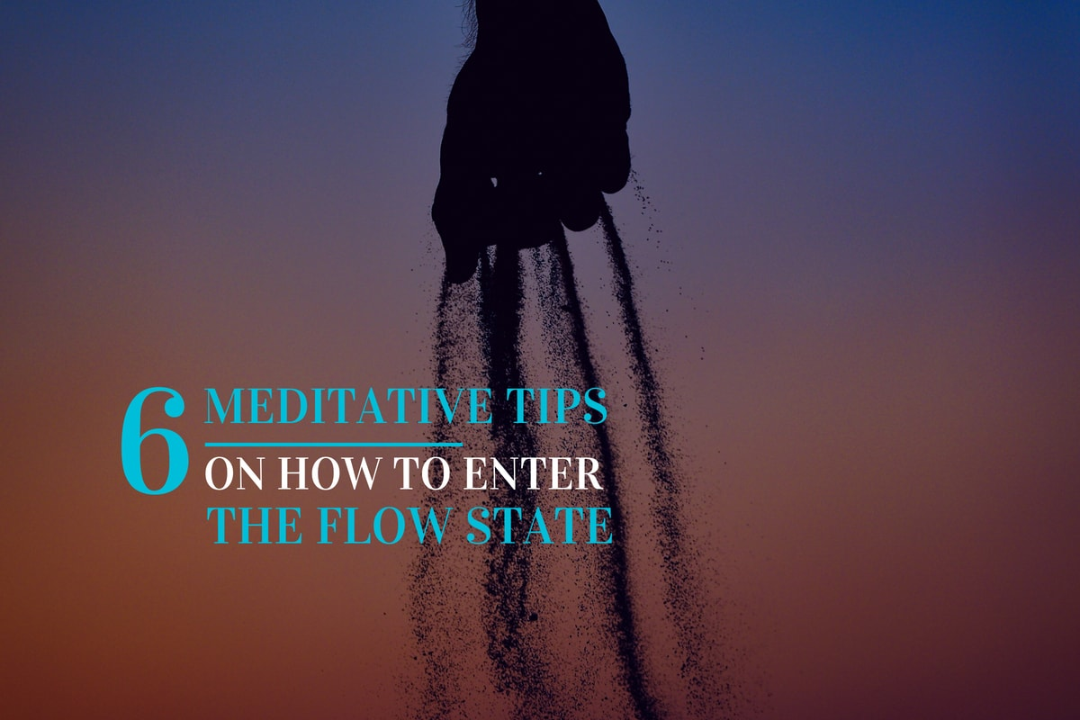 how to enter the flow state (meditative tips)
