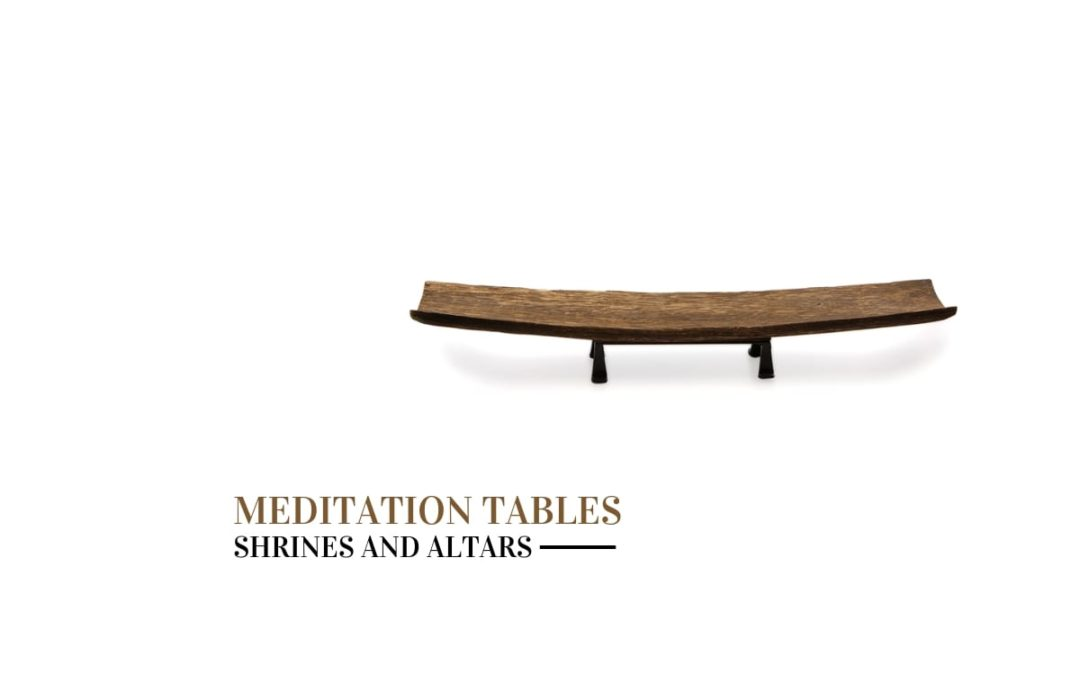 Meditation Tables, Shrines and Altars (2018)