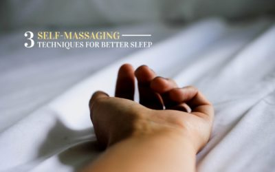 3 Self-Massaging Techniques to Induce Quality Sleep