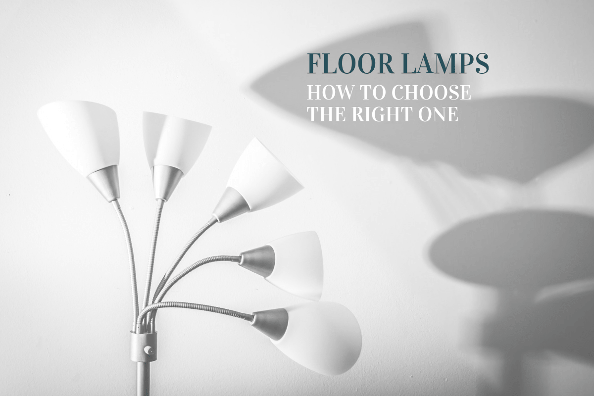 Choose right Floor lamp