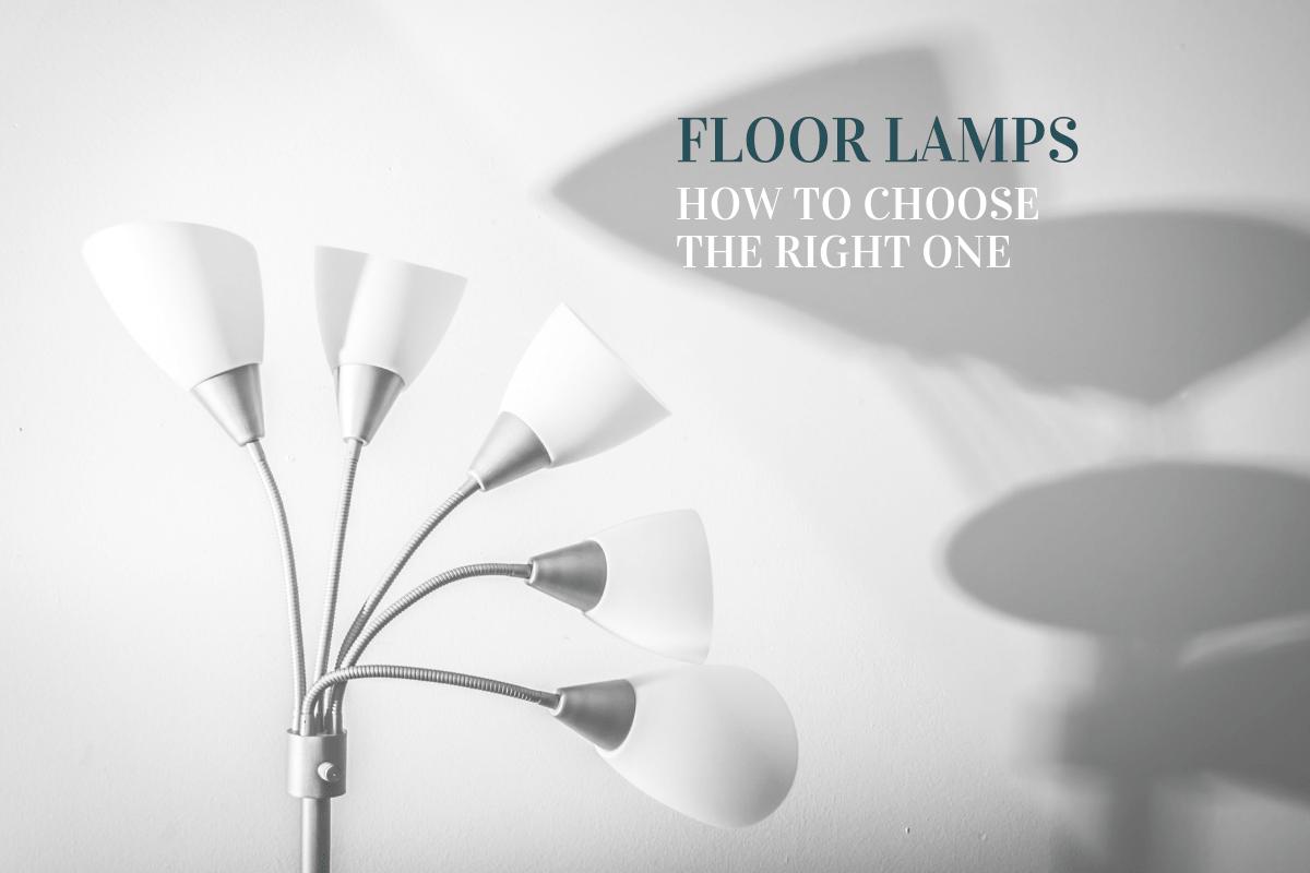 Choose right Floor lamp