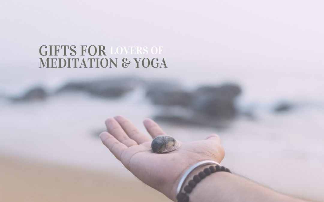 10+ Gifts for Yogis and Avid Meditators