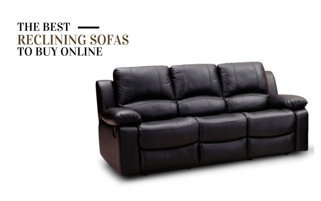 Top 7 Reclining Sofas to Buy in 2020