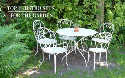 Top 11 Bistro Sets to Have in Your Garden