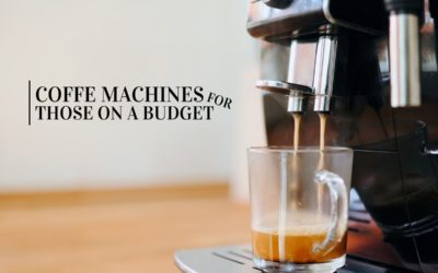 Top 5 Coffee Machines For Those on a Budget