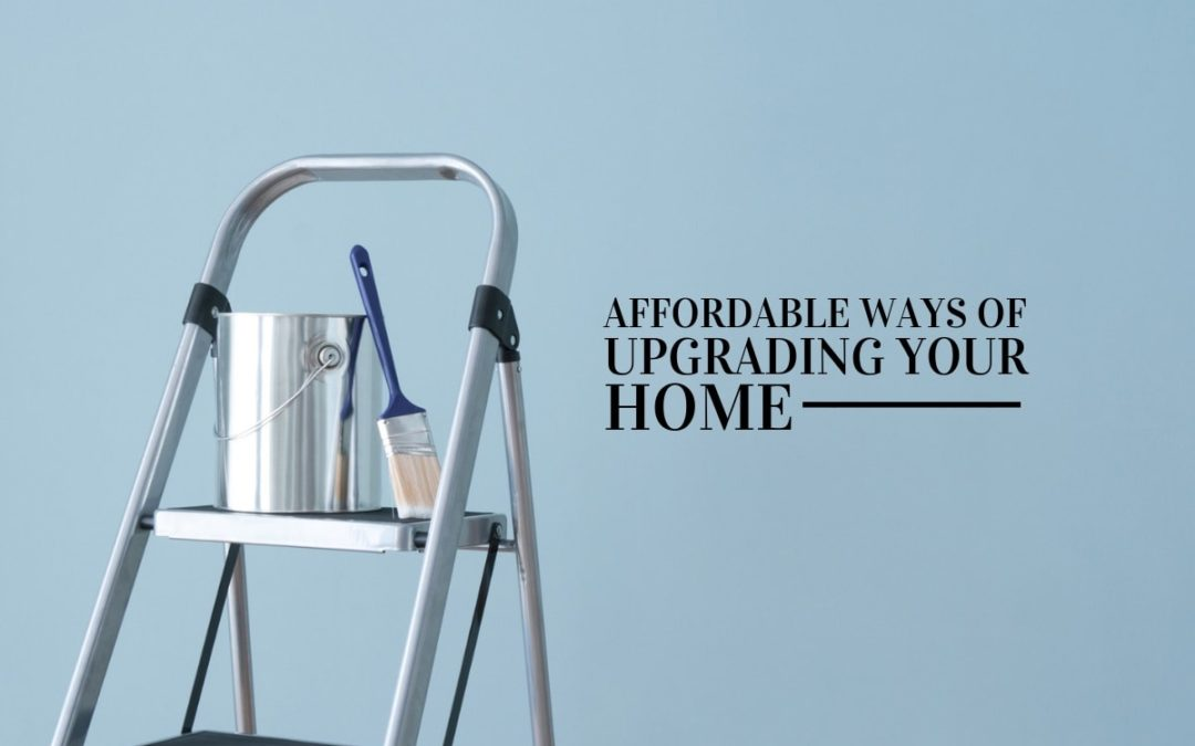 12 Affordable Ways To Improve and Upgrade Your Home
