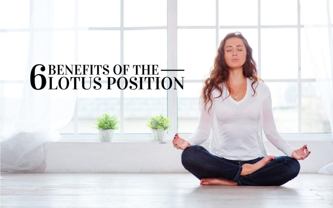 Six Benefits of Sitting in Lotus Position