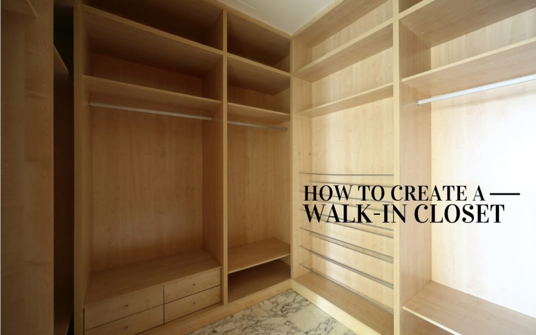 How to Create a Walk-In Closet for Your Bedroom