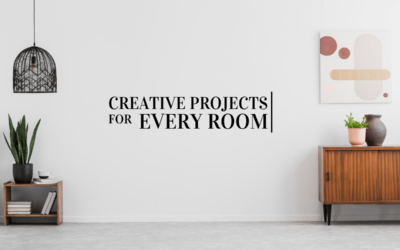 Creative Projects For Every Room of Your Home