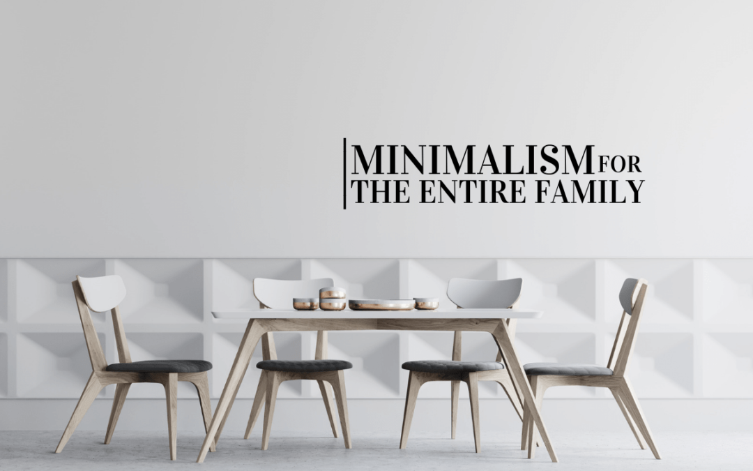 Minimalism for the Entire Family